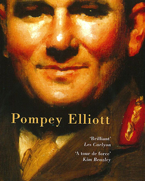 Pompey Elliott at War: In His Own Words with Ross McMullin
