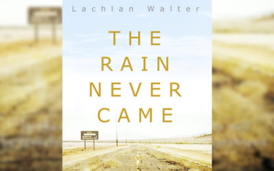 Festival Spotlight: The Rain Never Came by Lachlan Walter