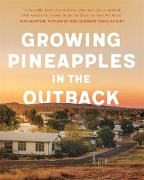 Tony Kelly and Rebecca Lister talk about Growing Pineapples in the Outback